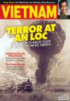 1 Year, 6 issues - The only magazine exclusively devoted to the Vietnam conflict, Vietnam Magazine provides clear perspectives and analysis of the war, the era of history it encompassed and the myriad complexities that made it unique-as well as vivid, firsthand accounts from the men and women who were on the ground.