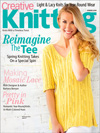 Creative Knitting Magazine's primary goal is to bring knitters a variety of fun-to-knit projects using wonderful new yarns and patterns that are easy to understand. Each issue of the magazine features 35-45 projects including fashionable designs for real people, afghans and home accents, accessories for entertaining, delightful baby and child garments, and gift ideas that don't require large amounts of money or time. Our