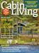 Cabin Life, Cabin Living magazine