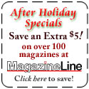 After Holidays Special - Save $5 - Magazineline.com